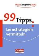 Greving, Johannes;Paradies, Liane;Sorrentino, Wencke: 99 Tipps: Lernstrategien für Schüler 10448008