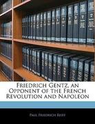 Reiff, Paul Friedrich: Friedrich Gentz, an Oppo...