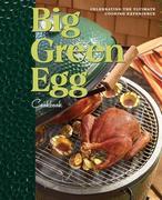 Big Green Egg: Big Green Egg Cookbook
