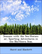 Hurst and, Blackett: Seasons with the Sea-Horse...