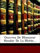 Motte, La: Oeuvres De Monsieur Houdar De La Mot...