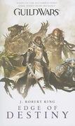 King, J. Robert: Guild Wars - Edge of Destiny