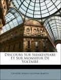 Baretti, Giuseppe Marco Antonio: Discours Sur Shakespeare Et Sur Monsieur De Voltaire