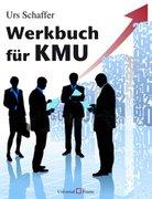 Schaffer, Urs: Werkbuch für KMU