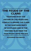 MacGregor, Alexander: The Feuds Of The Clans - ...