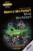 eBook: Where is Mrs Parker? - Wo ist Mrs Parker?