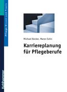 Sohn, Maren;Becker, Michael: Karriereplanung für Pflegeberufe