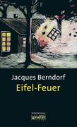 Berndorf, Jacques: Eifel-Feuer