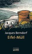 Berndorf, Jacques: Eifel-Müll
