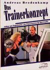 Bredenkamp,  Andreas: Das Trainerkonzept