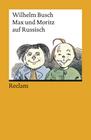 Busch,  Wilhelm: Max und Moritz auf russisch