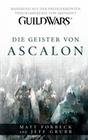 Matt Forbeck;Jeff Grubb: Guild Wars Band 1: Die Geister von Ascalon