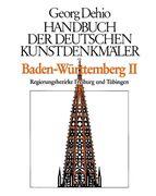 Dehio, Georg: Baden-Württemberg 2. Handbuch der...