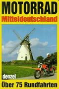 Denzel, Eduard: Motorradtouren Mitteldeutschland