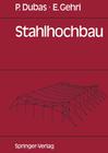 Dubas,  Pierre;Gehri,  Ernst: Stahlhochbau