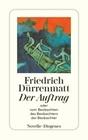 Dürrenmatt,  Friedrich: Der Auftrag oder Vom Beobachten des Beobachters der Beobachter