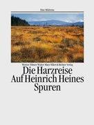 Filmer, Werner;Mayr, Walter: Die Harzreise. Eine Bildreise