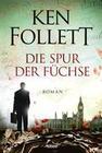 Follett,  Ken: Die Spur der Füchse