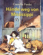 Funke, Cornelia: H&#228;nde weg von Mississippi 1311530