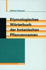 Genaust,  Helmut: Etymologisches Wörterbuch der botanischen Pflanzennamen