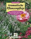 Gümbel,  Dietrich: Aromatische Pflanzenpflege