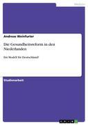 Weinfurter, Andreas: Die Gesundheitsreform in d...