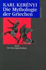 Kerenyi,  Karl: Die Mythologie der Griechen 2. Die Heroen-Geschichten