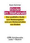 Kommer,  Sven: Kinder im Werbenetz