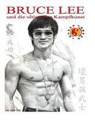 Greff, Adolf: Bruce Lee und die ultimative Kamp...