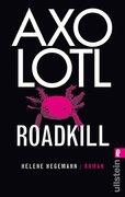 Hegemann, Helene: Axolotl Roadkill 13619299