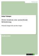 Trümper, Katja: Down Syndrom: eine aussterbende...