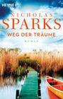 Sparks,  Nicholas: Weg der Träume