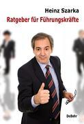 Szarka, Heinz: Ratgeber für Führungskräfte
