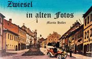 Haller, Marita: Zwiesel in alten Fotos