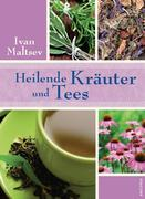 Maltsev, Ivan: Heilende Kräuter und Tees