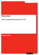 Moch, Miriam: Die Gesundheitsreform der USA