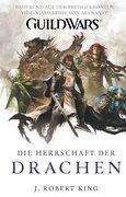 King, J. Robert: Guild Wars 02. Die Herrschaft ...