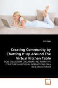 Higgs, Kim: Creating Community by Chatting It U...