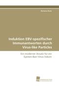 Ruiss, Romana: Induktion EBV-spezifischer Immunantworten durch Virus-like Particles