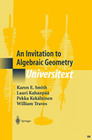 Smith,  Karen;Traves, William;Kekäläinen, Pekka;Kahanpää, Lauri: An Invitation to Algebraic Geometry