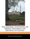 Scaglia, Beatriz: The Amazing Continent of Africa: Featuring the Republic of Guinea