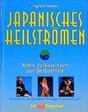 Schlieske,  Ingrid: Japanisches Heilströmen. Mit großem Anleitungsposter