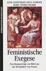Schottroff,  Luise;Schroer,  Silvia;Wacker,  Marie-Theres: Feministische Exegese