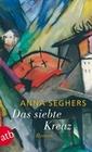 Seghers,  Anna: Das siebte Kreuz