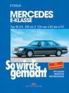 Etzold,  Hans-Rüdiger: So wird's gemacht. Mercedes E-Klasse Typ W 124, 200 bis E320 von 1/85 bis 6/95