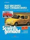 Etzold,  Hans-Rüdiger: So wirds gemacht. Fiat Seicento / Fiat Cinquecento
