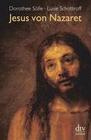 Soelle,  Dorothee;Schottroff,  Luise: Jesus von Nazareth
