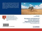 CHINYERE, ACHONWA;PETER, EZEAH: Perception and Attitude of Female Adolescents Regarding Contraceptives