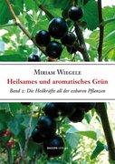 Wiegele, Miriam: Heilsames und aromatisches Grün