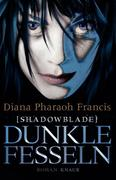 eBook:  Shadowblade: Dunkle Fesseln